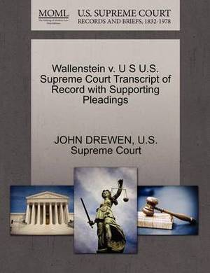 Wallenstein V. U S U.S. Supreme Court Transcript of Record with Supporting Pleadings