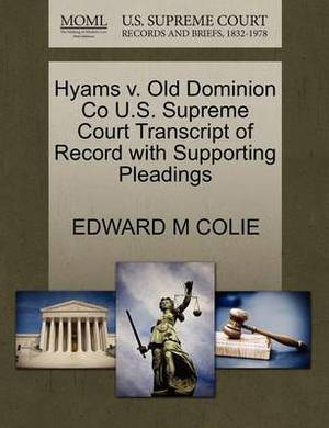 Hyams V. Old Dominion Co U.S. Supreme Court Transcript of Record with Supporting Pleadings