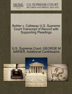 Bohler V. Callaway U.S. Supreme Court Transcript of Record with Supporting Pleadings