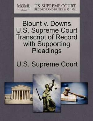 Blount V. Downs U.S. Supreme Court Transcript of Record with Supporting Pleadings