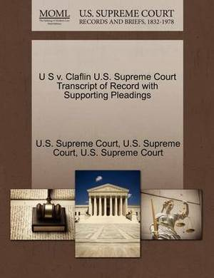 U S V. Claflin U.S. Supreme Court Transcript of Record with Supporting Pleadings