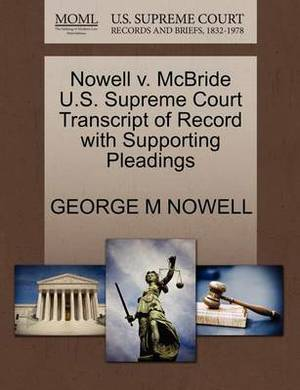 Nowell V. McBride U.S. Supreme Court Transcript of Record with Supporting Pleadings
