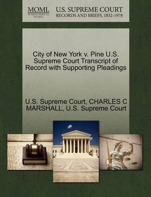City of New York V. Pine U.S. Supreme Court Transcript of Record with Supporting Pleadings