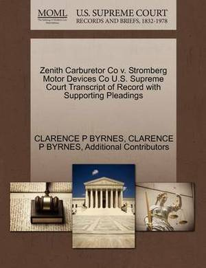 Zenith Carburetor Co V. Stromberg Motor Devices Co U.S. Supreme Court Transcript of Record with Supporting Pleadings
