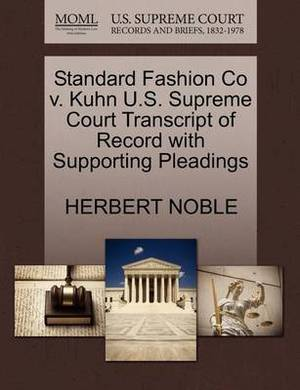 Standard Fashion Co V. Kuhn U.S. Supreme Court Transcript of Record with Supporting Pleadings