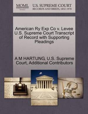 American Ry Exp Co V. Levee U.S. Supreme Court Transcript of Record with Supporting Pleadings
