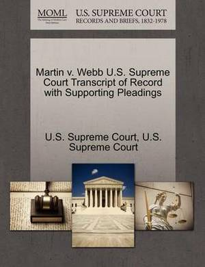 Martin V. Webb U.S. Supreme Court Transcript of Record with Supporting Pleadings