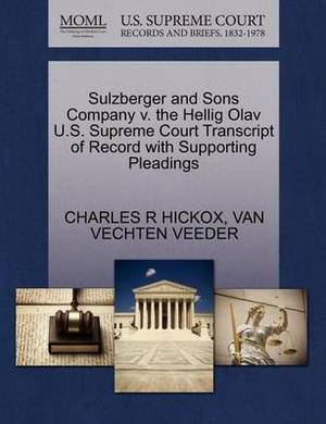Sulzberger and Sons Company V. the Hellig Olav U.S. Supreme Court Transcript of Record with Supporting Pleadings