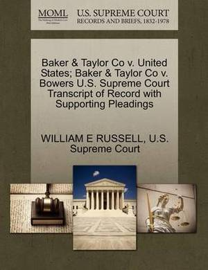 Baker & Taylor Co V. United States; Baker & Taylor Co V. Bowers U.S. Supreme Court Transcript of Record with Supporting Pleadings