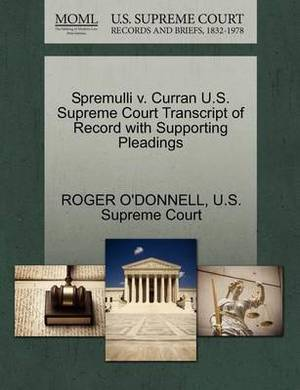 Spremulli V. Curran U.S. Supreme Court Transcript of Record with Supporting Pleadings