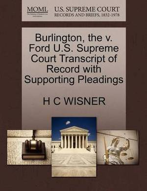Burlington, the V. Ford U.S. Supreme Court Transcript of Record with Supporting Pleadings