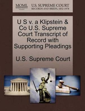 U S V. a Klipstein & Co U.S. Supreme Court Transcript of Record with Supporting Pleadings