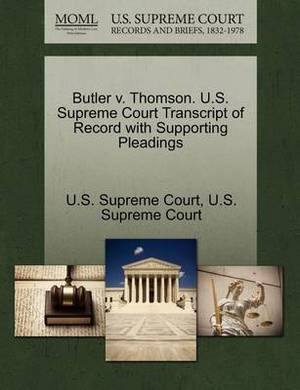 Butler V. Thomson. U.S. Supreme Court Transcript of Record with Supporting Pleadings