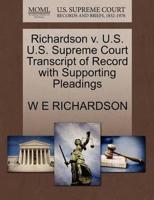 Richardson V. U.S. U.S. Supreme Court Transcript of Record with Supporting Pleadings