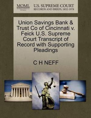 Union Savings Bank & Trust Co of Cincinnati V. Feick U.S. Supreme Court Transcript of Record with Supporting Pleadings