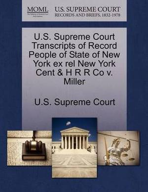 U.S. Supreme Court Transcripts of Record People of State of New York Ex Rel New York Cent & H R R Co V. Miller