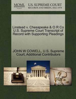 Linstead V. Chesapeake & O R Co U.S. Supreme Court Transcript of Record with Supporting Pleadings
