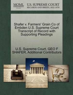 Shafer V. Farmers' Grain Co of Embden U.S. Supreme Court Transcript of Record with Supporting Pleadings