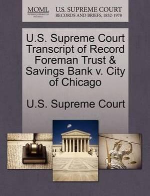 U.S. Supreme Court Transcript of Record Foreman Trust & Savings Bank V. City of Chicago