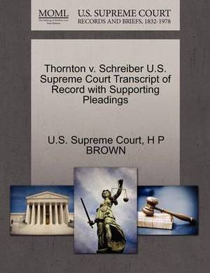 Thornton V. Schreiber U.S. Supreme Court Transcript of Record with Supporting Pleadings