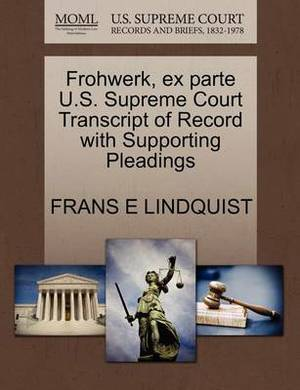 Frohwerk, Ex Parte U.S. Supreme Court Transcript of Record with Supporting Pleadings