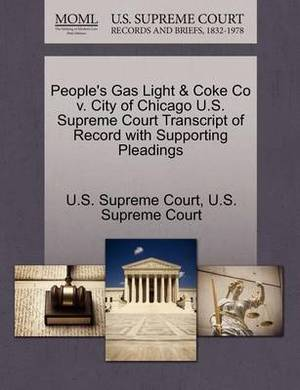 People's Gas Light & Coke Co V. City of Chicago U.S. Supreme Court Transcript of Record with Supporting Pleadings
