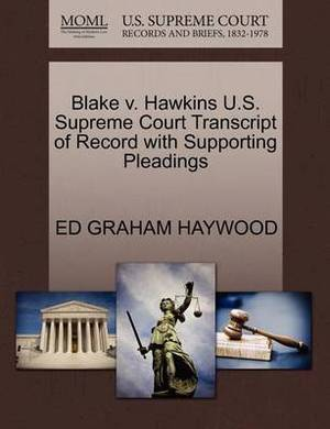 Blake V. Hawkins U.S. Supreme Court Transcript of Record with Supporting Pleadings