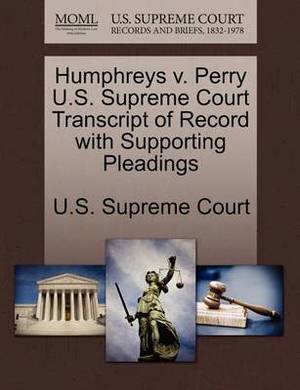 Humphreys V. Perry U.S. Supreme Court Transcript of Record with Supporting Pleadings