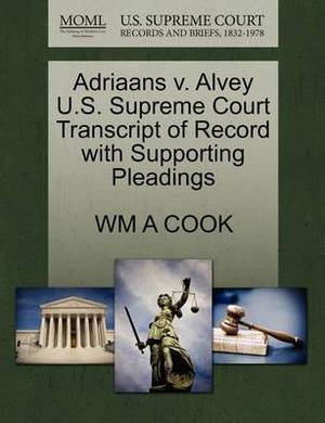 Adriaans V. Alvey U.S. Supreme Court Transcript of Record with Supporting Pleadings