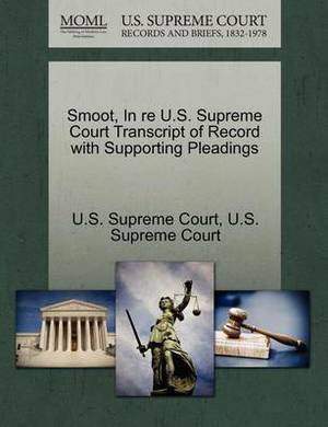 Smoot, in Re U.S. Supreme Court Transcript of Record with Supporting Pleadings