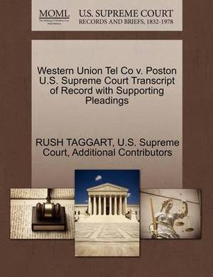 Western Union Tel Co V. Poston U.S. Supreme Court Transcript of Record with Supporting Pleadings