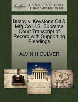 Buzby V. Keystone Oil & Mfg Co U.S. Supreme Court Transcript of Record with Supporting Pleadings