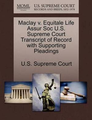 Maclay V. Equitale Life Assur Soc U.S. Supreme Court Transcript of Record with Supporting Pleadings