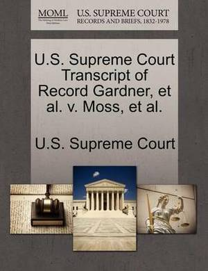 U.S. Supreme Court Transcript of Record Gardner, et al. V. Moss, et al.
