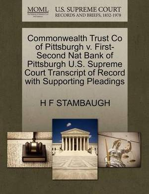 Commonwealth Trust Co of Pittsburgh V. First-Second Nat Bank of Pittsburgh U.S. Supreme Court Transcript of Record with Supporting Pleadings