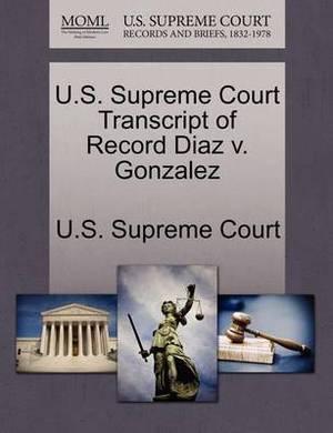 U.S. Supreme Court Transcript of Record Diaz V. Gonzalez