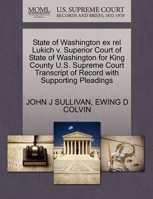 State of Washington Ex Rel Lukich V. Superior Court of State of Washington for King County U.S. Supreme Court Transcript of Record with Supporting Pleadings