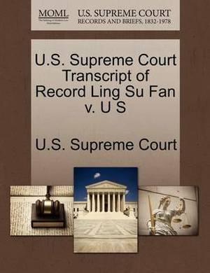 U.S. Supreme Court Transcript of Record Ling Su Fan V. U S