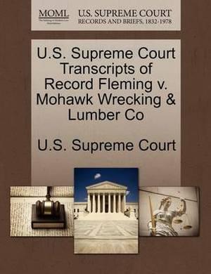 U.S. Supreme Court Transcripts of Record Fleming V. Mohawk Wrecking & Lumber Co