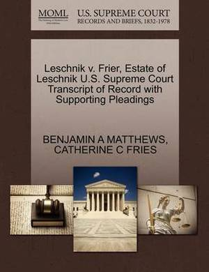 Leschnik V. Frier, Estate of Leschnik U.S. Supreme Court Transcript of Record with Supporting Pleadings