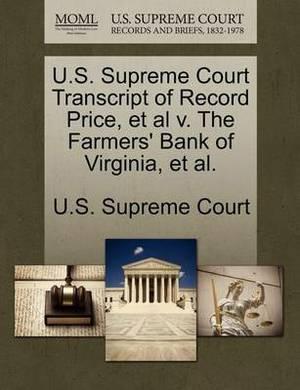 U.S. Supreme Court Transcript of Record Price, et al V. the Farmers' Bank of Virginia, et al.