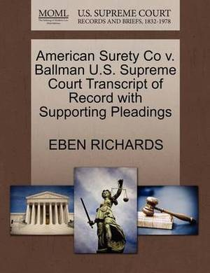 American Surety Co V. Ballman U.S. Supreme Court Transcript of Record with Supporting Pleadings