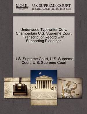 Underwood Typewriter Co V. Chamberlain U.S. Supreme Court Transcript of Record with Supporting Pleadings