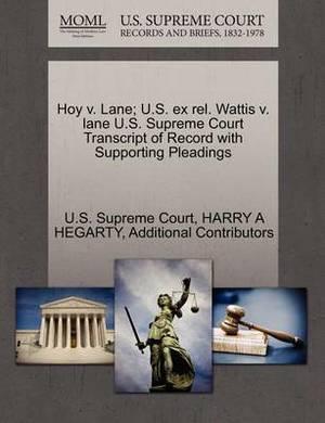 Hoy V. Lane; U.S. Ex Rel. Wattis V. Lane U.S. Supreme Court Transcript of Record with Supporting Pleadings