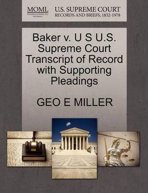 Baker V. U S U.S. Supreme Court Transcript of Record with Supporting Pleadings