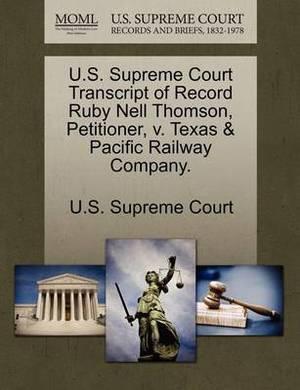 U.S. Supreme Court Transcript of Record Ruby Nell Thomson, Petitioner, V. Texas & Pacific Railway Company.