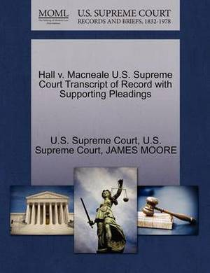 Hall V. Macneale U.S. Supreme Court Transcript of Record with Supporting Pleadings
