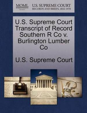 U.S. Supreme Court Transcript of Record Southern R Co V. Burlington Lumber Co