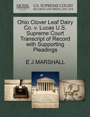 Ohio Clover Leaf Dairy Co. V. Lucas U.S. Supreme Court Transcript of Record with Supporting Pleadings