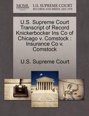 U.S. Supreme Court Transcript of Record Knickerbocker Ins Co of Chicago V. Comstock: Insurance Co V. Comstock